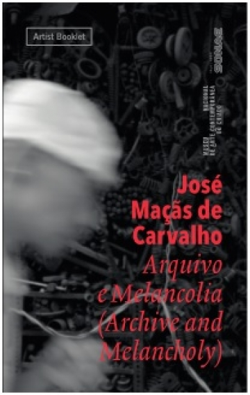 José Maçãs de Carvalho. Archive and Melancoly